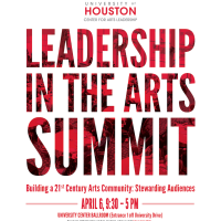 "University of Houston Center for Arts Leadership hosts ""Leadership in the Arts Summit"""