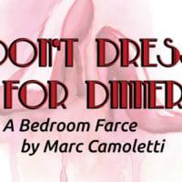 The Sheldon Vexler Theatre presents <i>Don't Dress for Dinner</i>