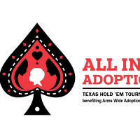 Arms Wide Adoption Services presents 2017 All In For Adoption Texas Hold 'Em Tournament
