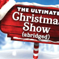 <i>The Ultimate Christmas Show (abridged)</i>
