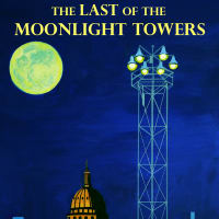 The Last of the Moonlight Towers
