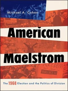 SMU presents <i>American Maelstrom: The 1968 Election and the Politics of Division