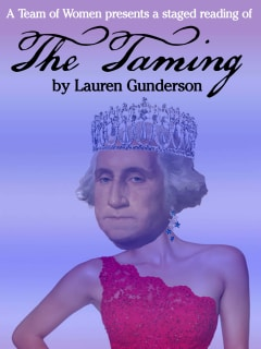 A Team of Nasty Women presents Inauguration Day Staged Reading of <i>The Taming</i>