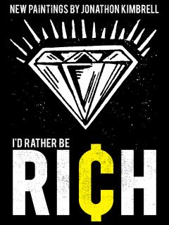 Jonathon Kimbrell Id Rather Be Rich
