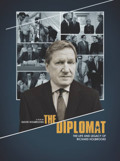 The Diplomat - Story of Peacemaker Richard Holbroke