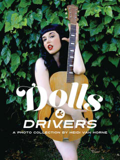 Heidi Van Horne presents Dolls & Drivers - Opening Party