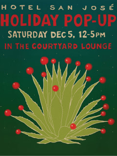 Hotel San Jose presents First Annual Holiday Pop-Up