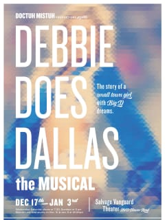 Doctuh Mistuh Productions presents  Debbie Does Dallas The Musical
