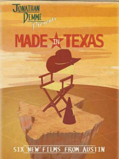 Texas Focus: Jonathan Demme presents Made in Texas