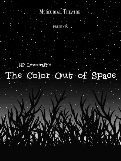 Mercurial Theatre presents HP Lovecraft's The Color Out of Space