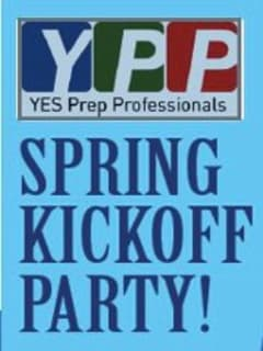 YES Prep Professionals Spring Kickoff Party
