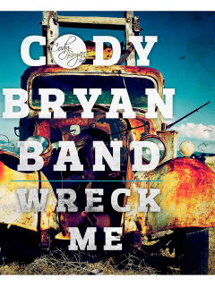 Album cover of Wreck Me by Cody Bryan Band