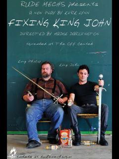 Rude Mechanicals presents play Fixing King John