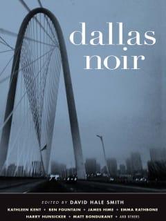 Dallas Noir, David Hale Smith