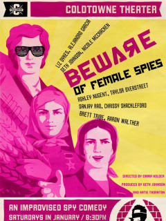 poster for Beware of Female Spies at Coldtowne Theater