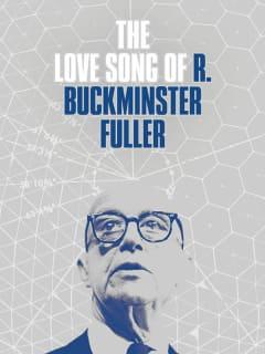 poster for The Love Song of R. Buckminster fuller