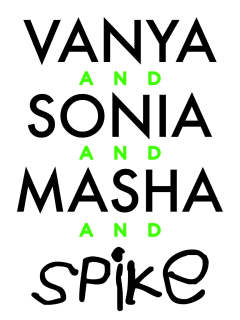 poster for ZACH Theatre Vanya and Sonia and Masha and Spike