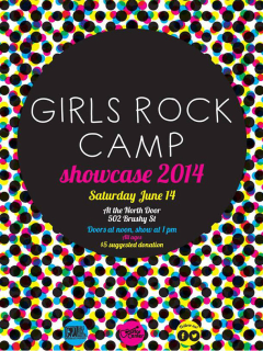 poster for Girls Rock Camp showcase june 2014