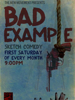 poster for Bad Example sketch comedy at The New Movement