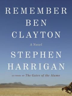 """""""Remember Ben Clayton"""": A Conversation with Author Stephen Harrigan and the Houston Chronicle's Lisa Gray"""