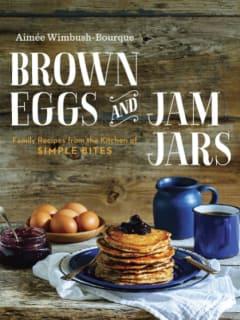 Aimée Wimbush-Bourque_Brown Eggs and Jam Jars_book cover CROPPED_2015