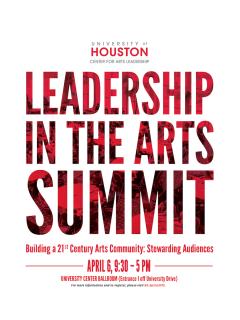 "University of Houston Center for Arts Leadership hosts ""Leadership in the Arts Summit"""