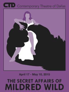 Contemporary Theatre of Dallas presents The Secret Affairs of Mildred Wild