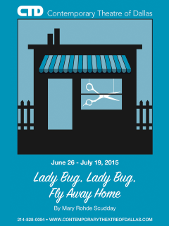 Contemporary Theatre of Dallas and Denise Lee Onstage Presents Lady Bug, Lady Bug, Fly Away Home