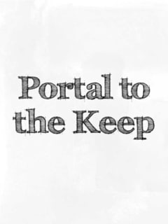 The Core Theatre Presents The Portal to the Keep