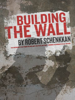 The University of Texas at Austin Department of Theatre and Dance presents <i>Building the Wall</i>