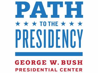 George W. Bush Presidential Center presents Path to the Presidency
