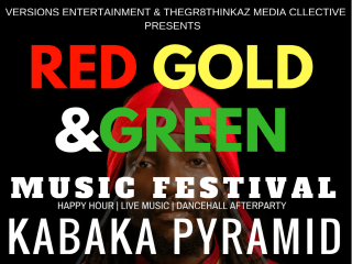 Versions Entertainment & TheGr8Thinkaz Media Collective present Red, Gold & Green Music Festival