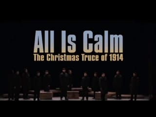 Eisemann Center presents All Is Calm: The Christmas Truce of 1914