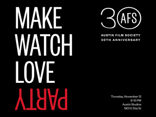 Austin Film Society presents Make Watch Love Party