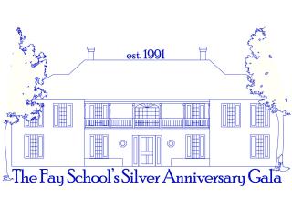 The Fay School presents Silver Anniversary Gala