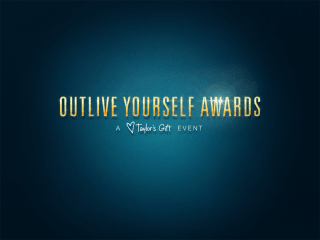 Taylor's Gift presents Second Annual Outlive Yourself Awards