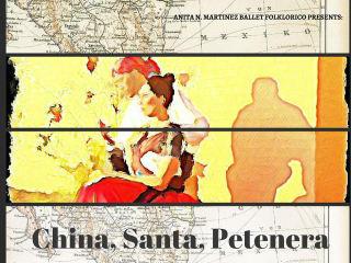 Anita N. Martinez Ballet Folkorico presents China, Santa y Petenera