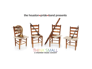 Houston Pride Band presents Think Small