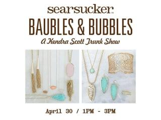 Searsucker & Kendra Scott presents Baubles & Bubbles