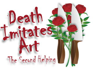 Death Imitates Art: The Second Helping