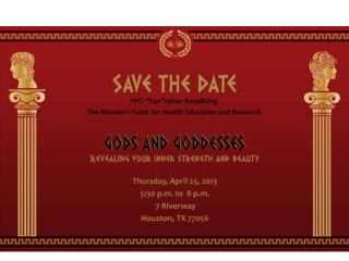 "The Women's Fund for Health Education and Research presents ""Gods and Goddesses- Revealing Your Inner Strength and Beauty"""