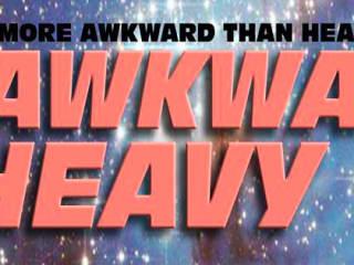 2 Heavy 2 Awkward art gallery poster