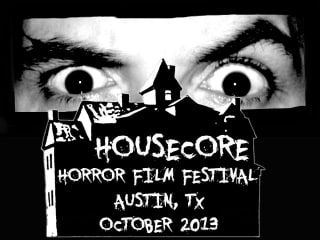 poster for Housecore Horror Film Festival