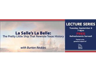 Houston Maritime Museum La Salle's La Belle: The Pretty Little Ship That Rewrote Texas History