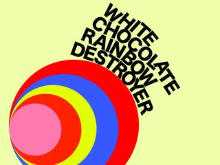 album cover for White Chocolate Rainbow Destoyer