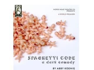 Horse Head Theatre Company presents the world premiere of <i>Spaghetti Code</i> by Abby Koenig