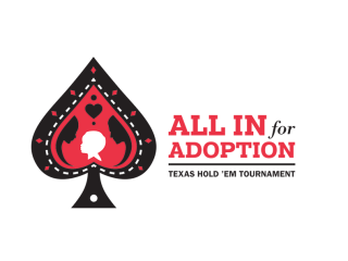 """All In for Adoption Texas Hold 'Em Tournament"" benefiting Spaulding for Children"