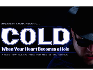 Imagination Cimema presents Cold: When Your Heart Becomes a Hole