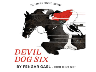 Landing Theatre Company presents Devil Dog Six