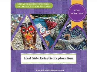 Bayou City Outdoors' East Side Eclectic Exploration